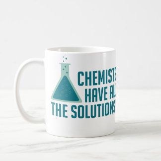 Chemists Have All The Solutions Basic White Mug