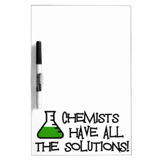 Chemists Have All The Solutions Dry Erase Board