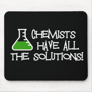 Chemists Have All The Solutions Mousepads