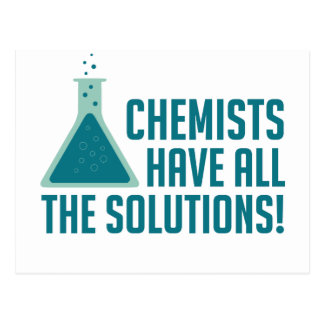 Chemists Have All The Solutions Postcard