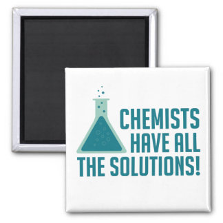 Chemists Have All The Solutions Square Magnet