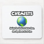 Chemists...Making the World a Better Place Mouse Mats