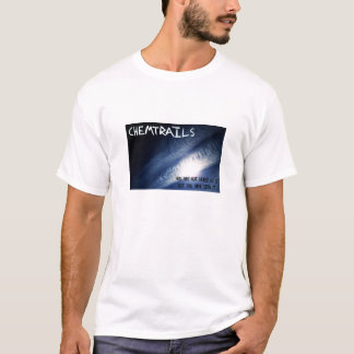Chemtrails - you have seen it T-Shirt