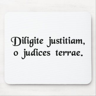 Cherish justice, o judges of the earth. mousepads