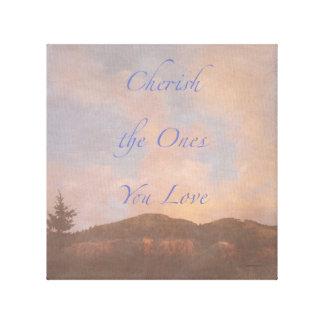 Cherish the Ones You Love Canvas Canvas Prints