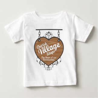 Cherish Village Shops Baby T-Shirt