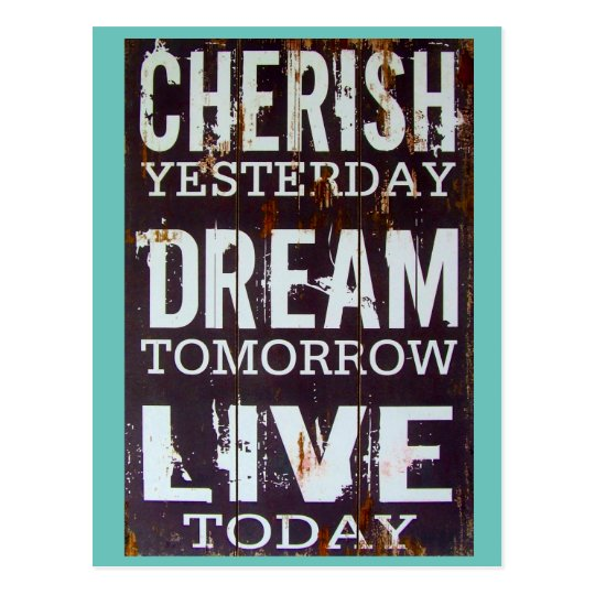 Cherish Yesterday Dream Tomorrow Live Today Postcard