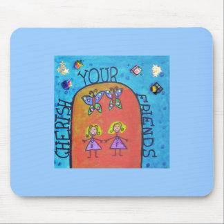 cherish your friends mouse pad