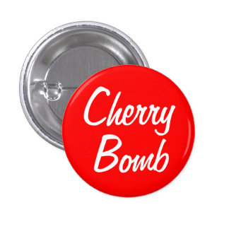 """Cherry Bomb"" 1.25-inch 3 Cm Round Badge"
