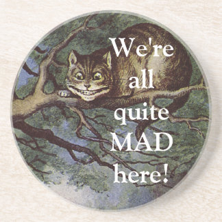 Cheshire CAT We're all quite MAD here! Coasters
