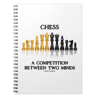 Chess A Competition Between Two Minds (Chess Set) Spiral Notebook