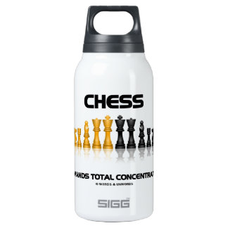 Chess Demands Total Concentration (Chess Set)