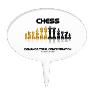 Chess Demands Total Concentration (Chess Set) Cake Topper