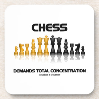 Chess Demands Total Concentration (Chess Set) Coasters
