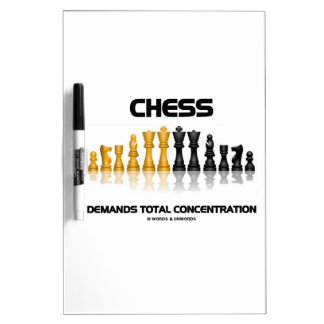 Chess Demands Total Concentration Chess Set Dry Erase Board