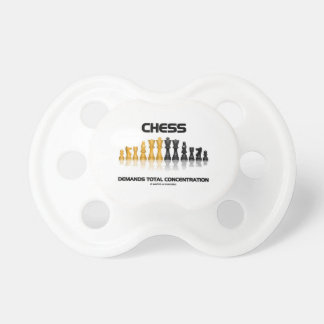 Chess Demands Total Concentration (Chess Set) Pacifiers