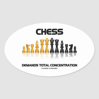 Chess Demands Total Concentration (Chess Set) Oval Sticker