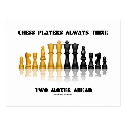 Chess Players Always Think Two Moves Ahead Post Card