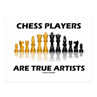 Chess Players Are True Artists (Reflective Chess) Postcard