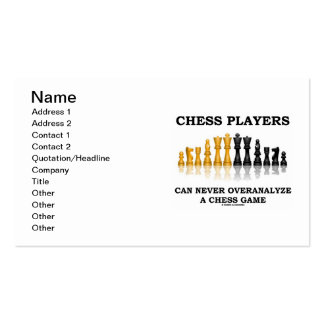 Chess Players Can Never Overanalyze A Chess Game Pack Of Standard Business Cards