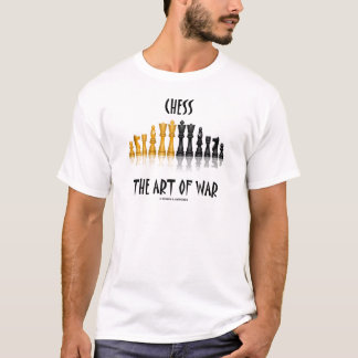 Chess The Art Of War (Matisse Font) T-Shirt