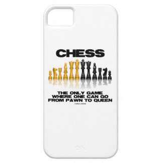 Chess The Only Game Where One Can Go Pawn To Queen Case For The iPhone 5