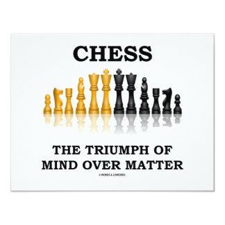 Chess The Triumph Of Mind Over Matter 11 Cm X 14 Cm Invitation Card
