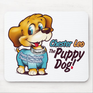 Chester Leo: The Puppy Dog! Mousepad
