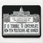 Chesterton Quote: Too Few Politicians Hanged! Mousepads