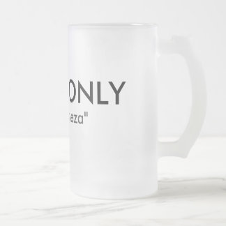 """CHEVE ONLY, """"solo cerveza"""" Frosted Glass Mug"""