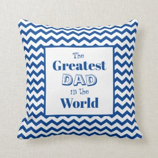 Chevron Greatest Dad in the World Cushion