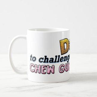 Chew Gum In Class mug