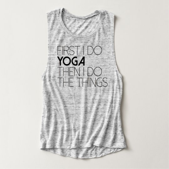 Chic First I do The Yoga Then The