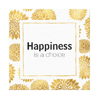 Chic Gold Flowers Happiness is a choice Canvas Print
