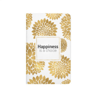 Chic Gold Flowers Happiness is a choice Journal