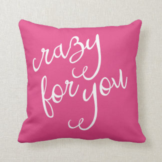 Chic Hot Pink and White Crazy for You Typography Cushion