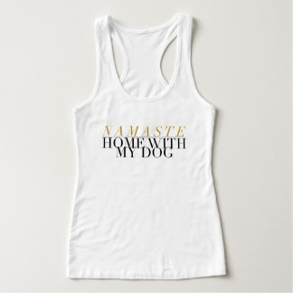 Chic Namaste Home With My Dog | Yoga Tank Top