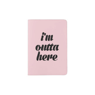 Chic Pink I'm Outta Here Passport Holder