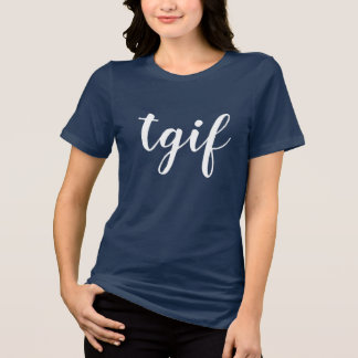 chic tgif thank god it's friday shirt design women