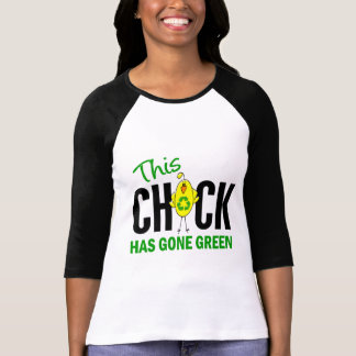 Chick Gone Green 1 Shirts