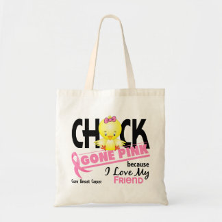 Chick Gone Pink For My Friend Breast Cancer Tote Bag