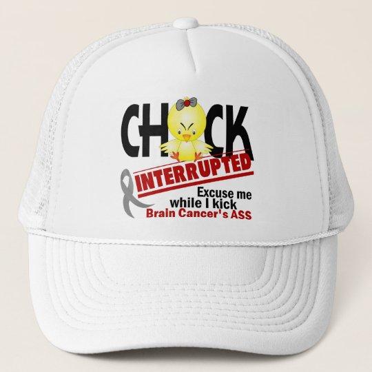 Chick Interrupted 2 Brain Cancer Trucker Hat