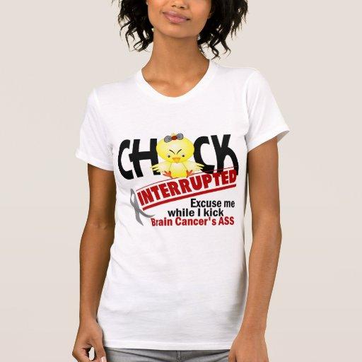 Chick Interrupted 2 Brain Cancer T-shirts