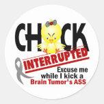 Chick Interrupted 2 Brain Tumour Round Sticker