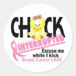 Chick Interrupted 2 Breast Cancer Round Sticker