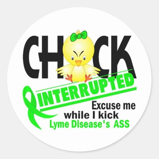 Chick Interrupted 2 Lyme Disease Round Sticker