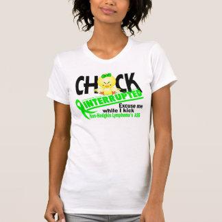 Chick Interrupted 2 Non-Hodgkin's Lymphoma T-Shirt