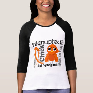 Chick Interrupted 3 Multiple Sclerosis MS T Shirt