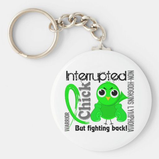 Chick Interrupted 3 Non-Hodgkin's Lymphoma Keychains
