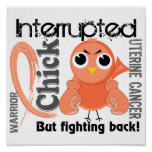 Chick Interrupted 3 Uterine Cancer Print